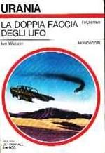 La Doppia Faccia degli UFO = Urania n. 781