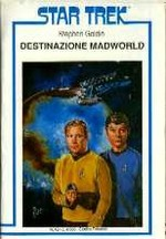 Destinazione Madworld - STAR TREK N.10 - Garden Ed.