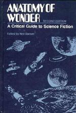 Anatomy of Wonder - A Critical Guide to Science Fiction - N.Y. & London 1981 - Copia anastatica x Gilda Catalogatori. Copia n. 2 (Edite n.5 copie)