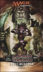 La Spirale Temporale. Il Ciclo della Spirale Temporale. Magic the Gathering vol.1