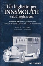 Un biglietto per Innsmouth e altri luoghi arcani