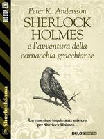Sherlock Holmes e l'avventura della cornacchia gracchiante