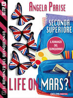 Il romanzo del quinquennio - Seconda superiore - Life on Mars?
