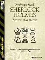 Sherlock Holmes Scacco alla morte