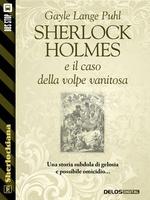 Sherlock Holmes e il caso della volpe vanitosa