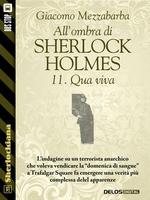 All'ombra di Sherlock Holmes - 11. Qua viva