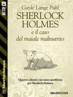 Sherlock Holmes e il caso del maiale malnutrito
