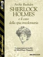 Sherlock Holmes e il caso della spia involontaria