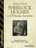 Sherlock Holmes e il Principe Inestinto