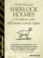 Sherlock Holmes e il curioso caso dell'uomo con la capra