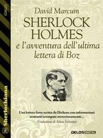 Sherlock Holmes e l'avventura dell'ultima lettera di Boz