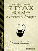 Sherlock Holmes e il mistero di Arlington