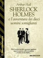 Sherlock Holmes e l'avventura dei dieci uomini somiglianti