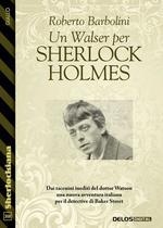 Un Walser per Sherlock Holmes