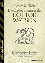 L'indagine solitaria del Dottor Watson