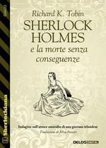 Sherlock Holmes e la morte senza conseguenze