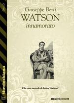 Watson innamorato