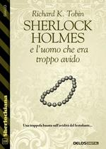 Sherlock Holmes e l'uomo che era troppo avido