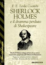 Sherlock Holmes e il dramma perduto di Shakespeare
