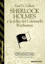 Sherlock Holmes e la follia del Colonnello Warburton