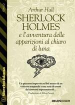 Sherlock Holmes e l'avventura delle apparizioni al chiaro di luna