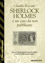 Sherlock Holmes e un caso da non pubblicare