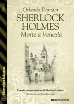 Sherlock Holmes Morte a Venezia