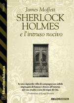 Sherlock Holmes e l'intruso nocivo