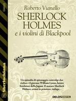Sherlock Holmes e i violini di Blackpool
