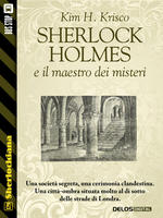 Sherlock Holmes e il maestro dei misteri