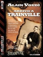Arrivo a Trainville, Alain Voudì