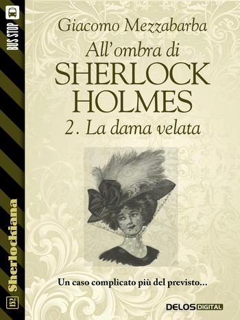 All'ombra di Sherlock Holmes - 2. La dama velata