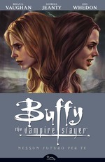 Buffy. The Vampire Slayer. Nessun futuro per te