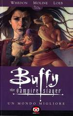 Buffy. The Vampire Slayer. Un mondo migliore