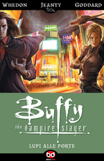 Buffy. The Vampire Slayer. Lupi alle porte