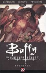 Buffy. The Vampire Slayer. Ritirata